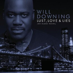 Will Downing_Lust Love Lies